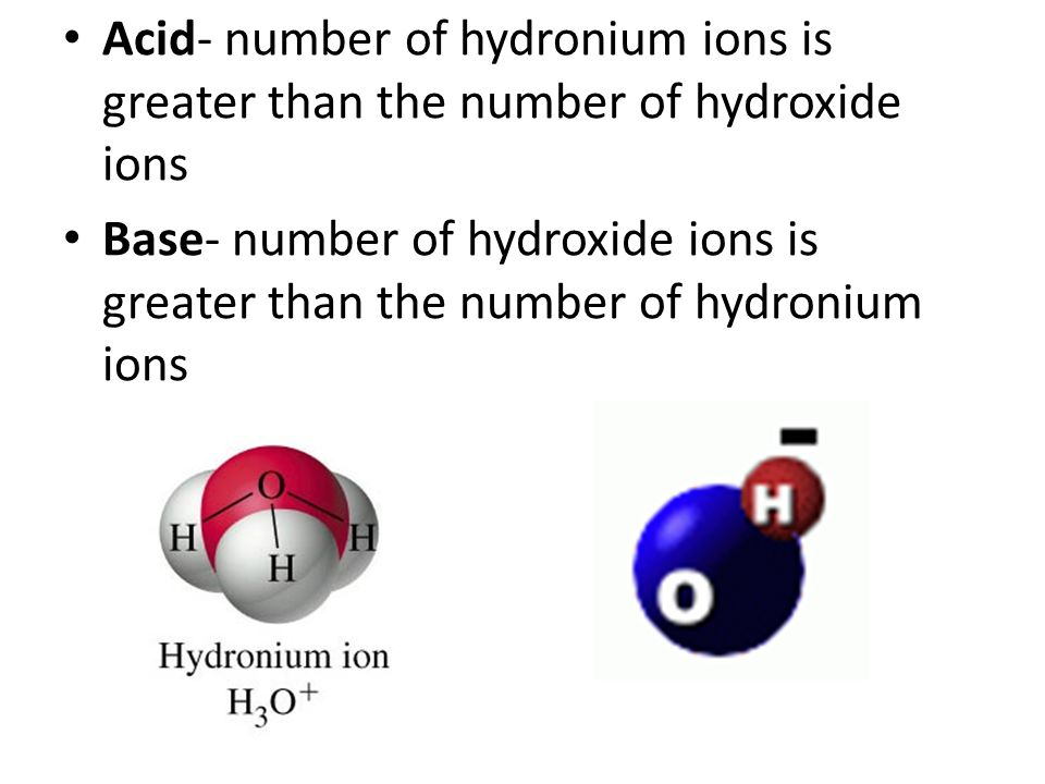 Acid- number of hydronium ions is greater than the number of hydroxide ions