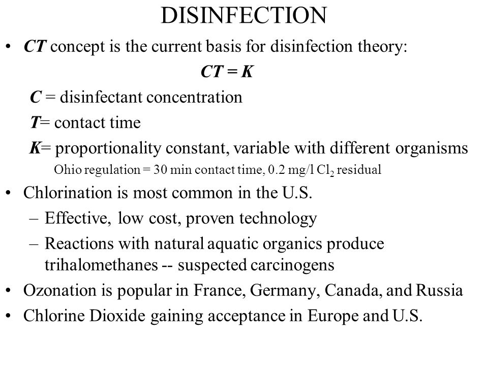 DISINFECTION CT concept is the current basis for disinfection theory:
