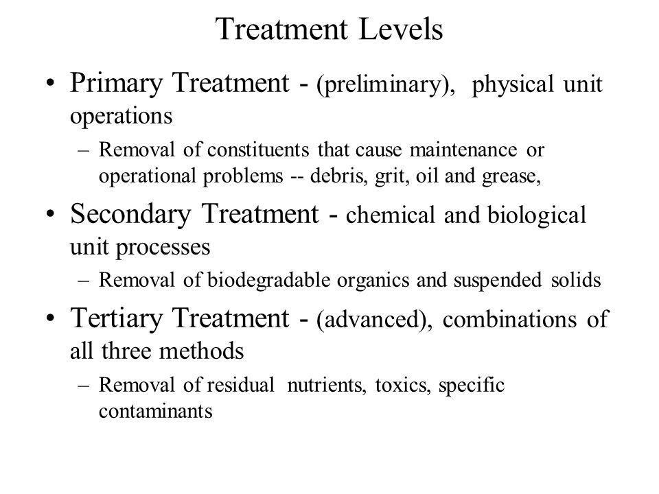 Treatment Levels Primary Treatment - (preliminary), physical unit operations.