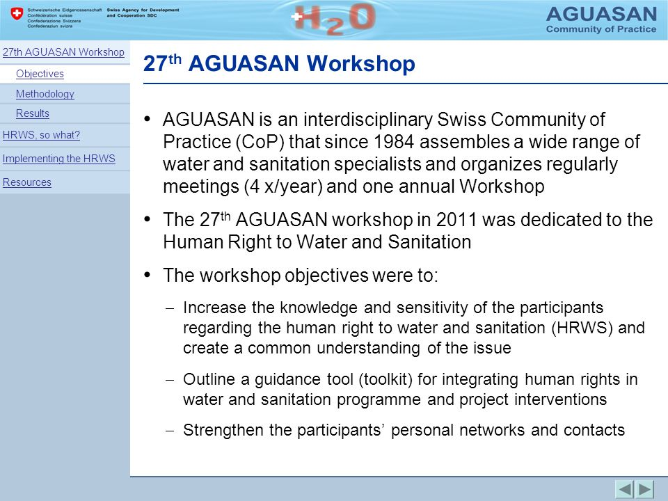 27th AGUASAN Workshop Objectives. Methodology. Results. HRWS, so what Implementing the HRWS. Resources.