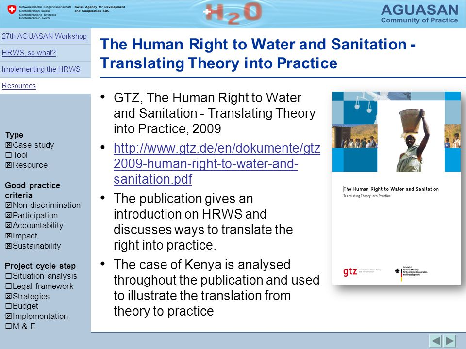 27th AGUASAN Workshop HRWS, so what Implementing the HRWS. Resources. The Human Right to Water and Sanitation - Translating Theory into Practice.