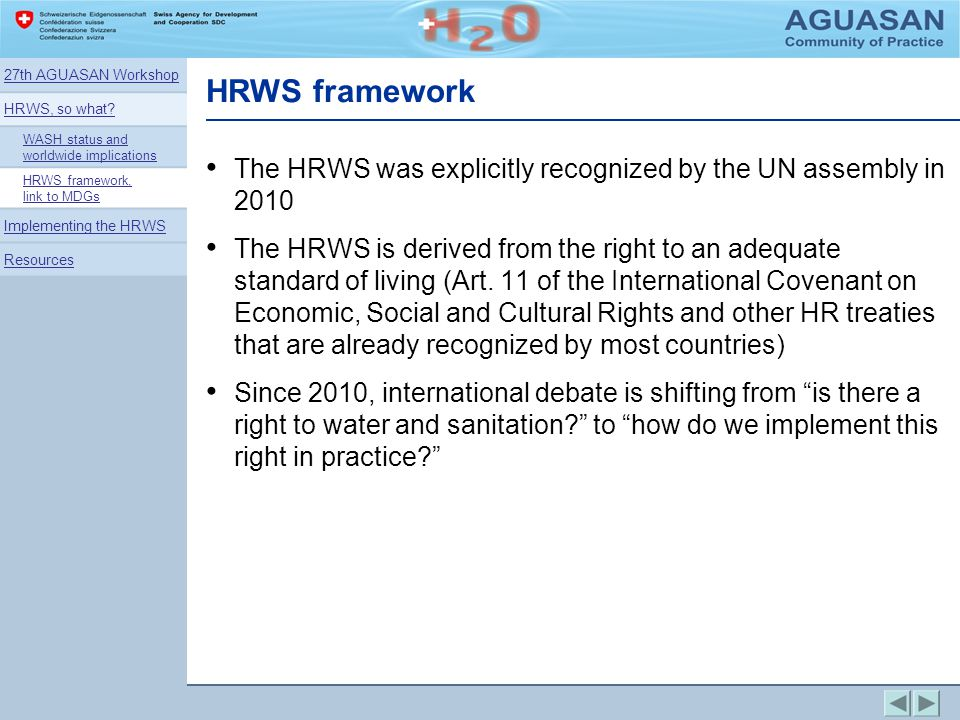 27th AGUASAN Workshop HRWS, so what WASH status and worldwide implications. HRWS framework, link to MDGs.