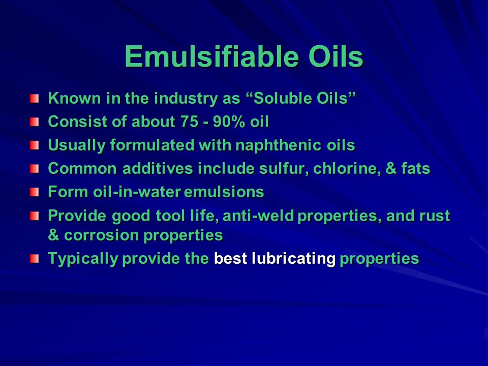 Emulsifiable Oils Known in the industry as Soluble Oils