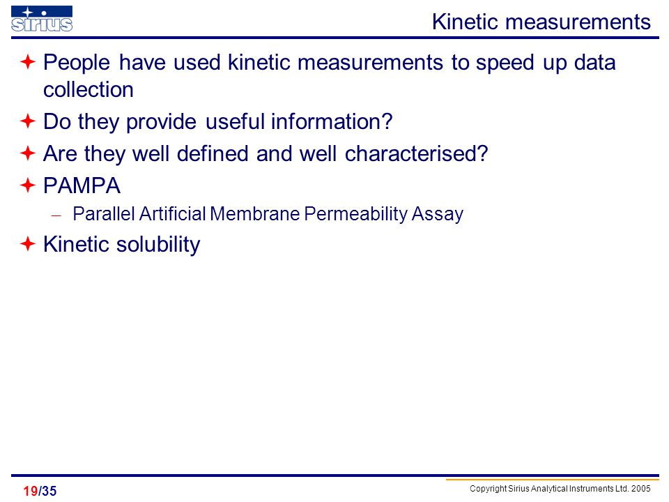 People have used kinetic measurements to speed up data collection