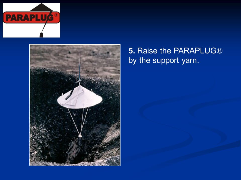 5. Raise the PARAPLUG® by the support yarn.