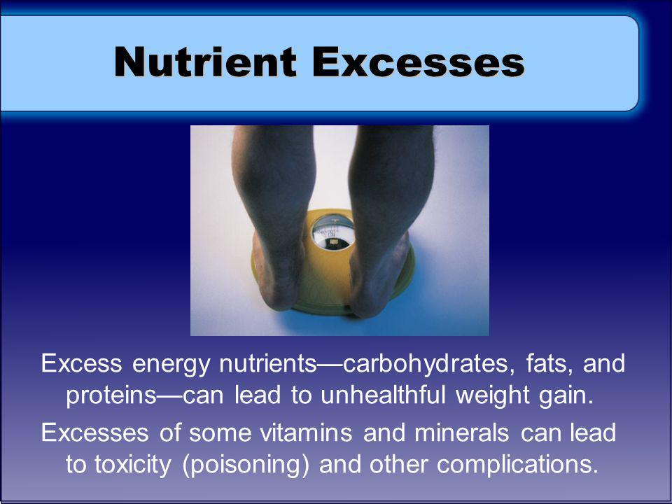 Nutrient Excesses Discuss: If nutrients are good for you, why wouldn't consuming more of them always be better for you