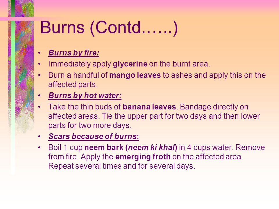 Burns (Contd.…..) Burns by fire: