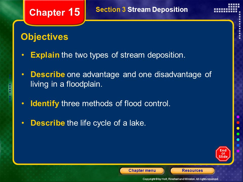 Chapter 15 Objectives Explain the two types of stream deposition.
