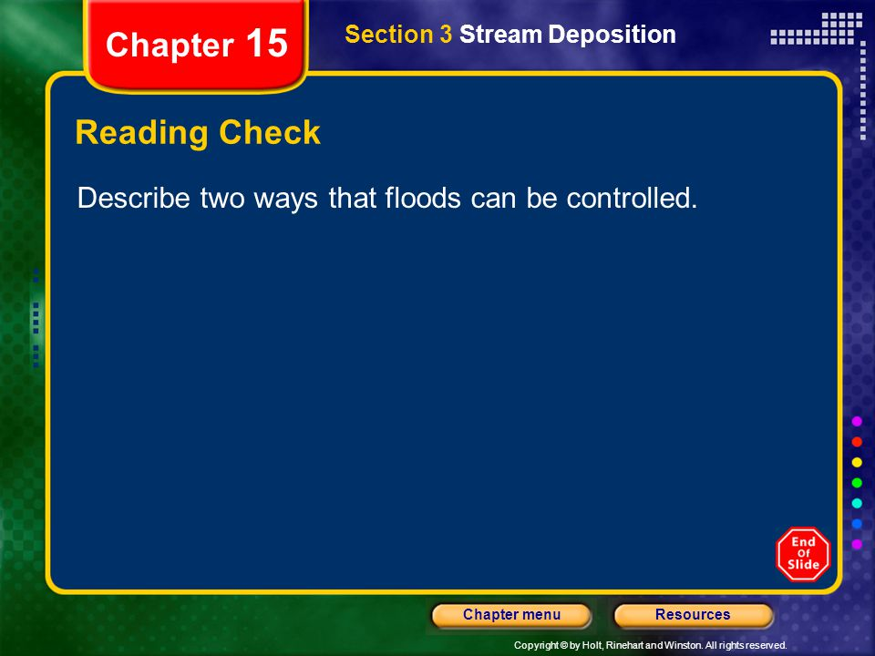 Chapter 15 Section 3 Stream Deposition. Reading Check.