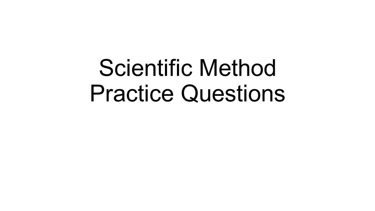 Scientific Method Practice Questions