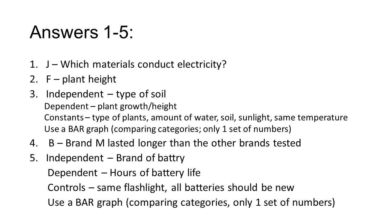 Answers 1-5: J – Which materials conduct electricity F – plant height