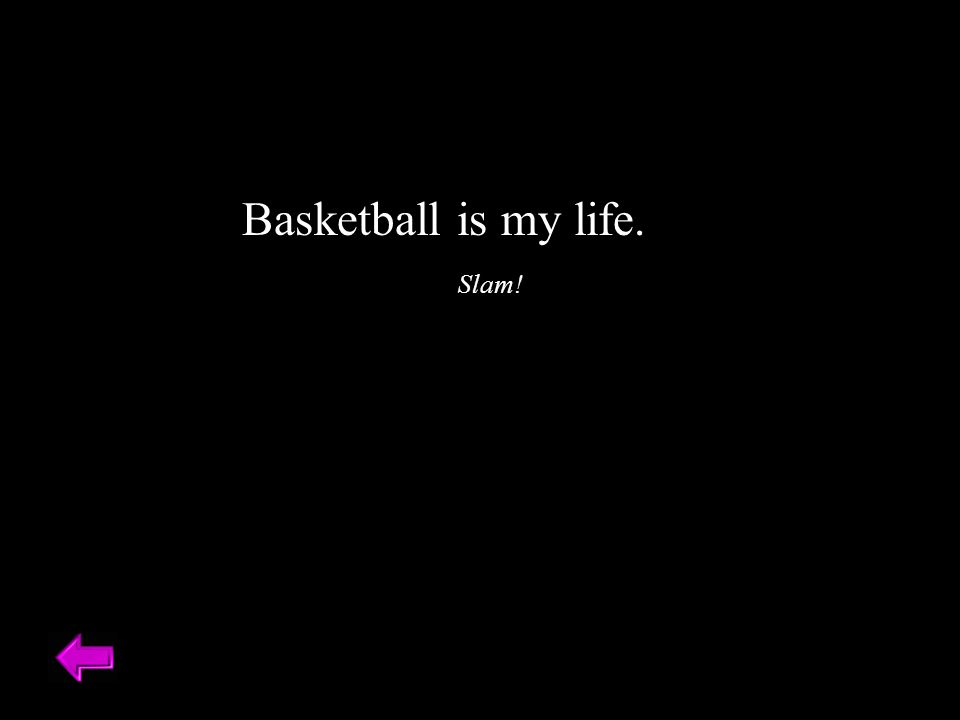 Basketball is my life. Slam! Category 1 - 20