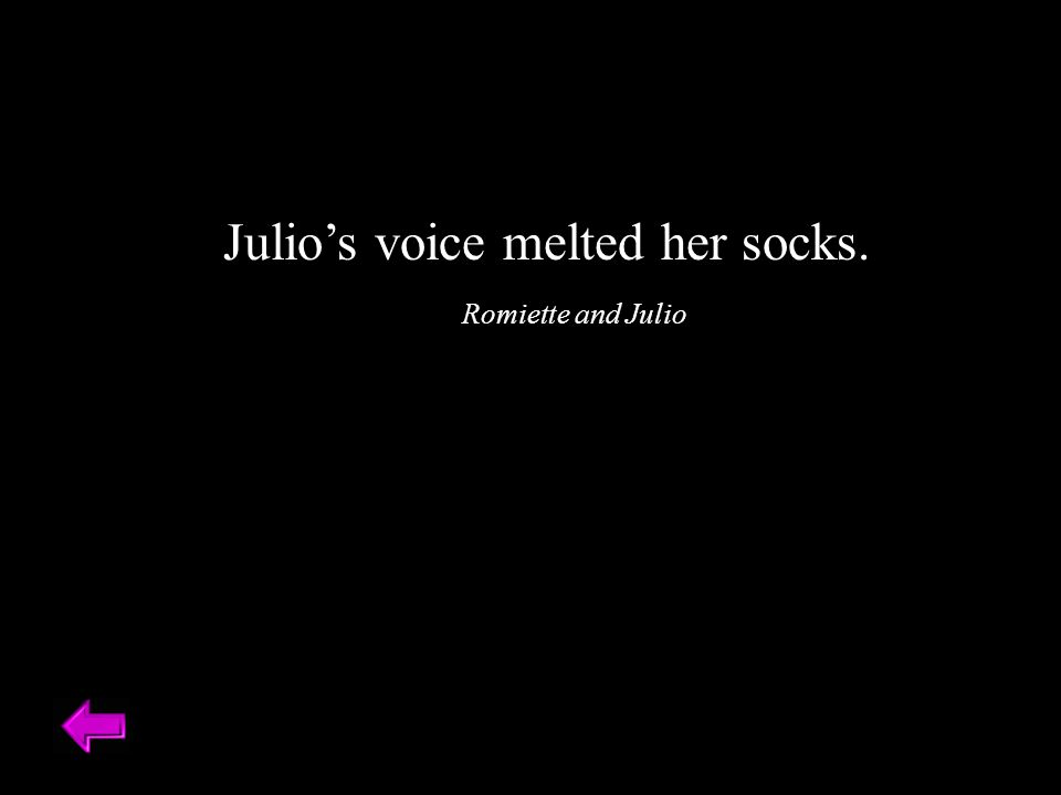 Julio's voice melted her socks.