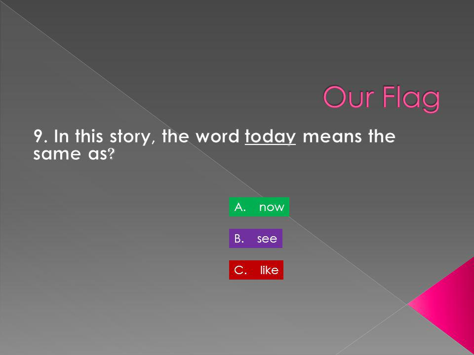 9. In this story, the word today means the same as