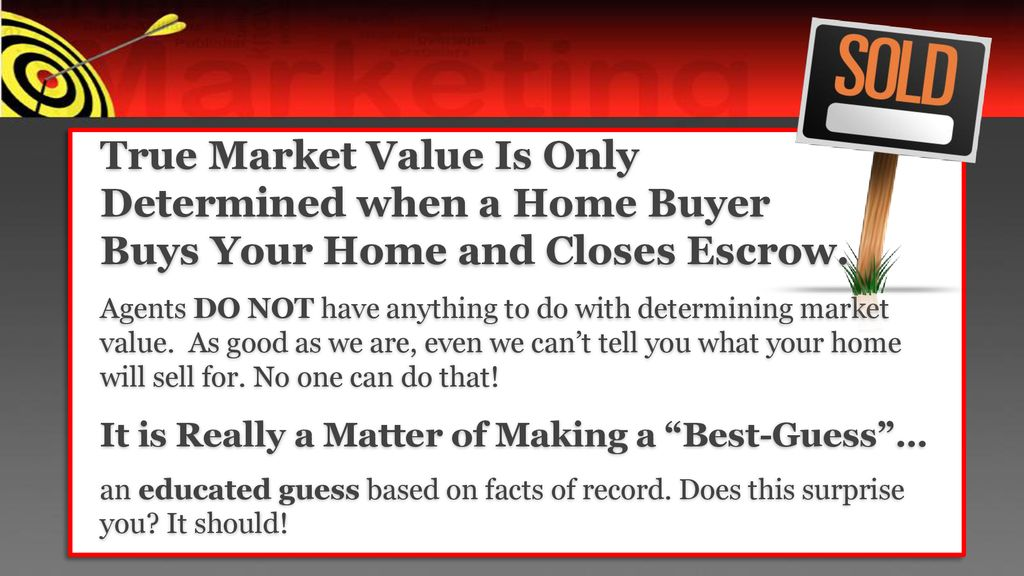 True Market Value >> The Real Truth About Your Home S Market Value Ppt Download