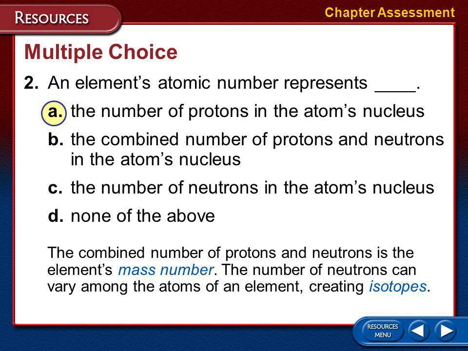 Multiple Choice 2. An element's atomic number represents ____.