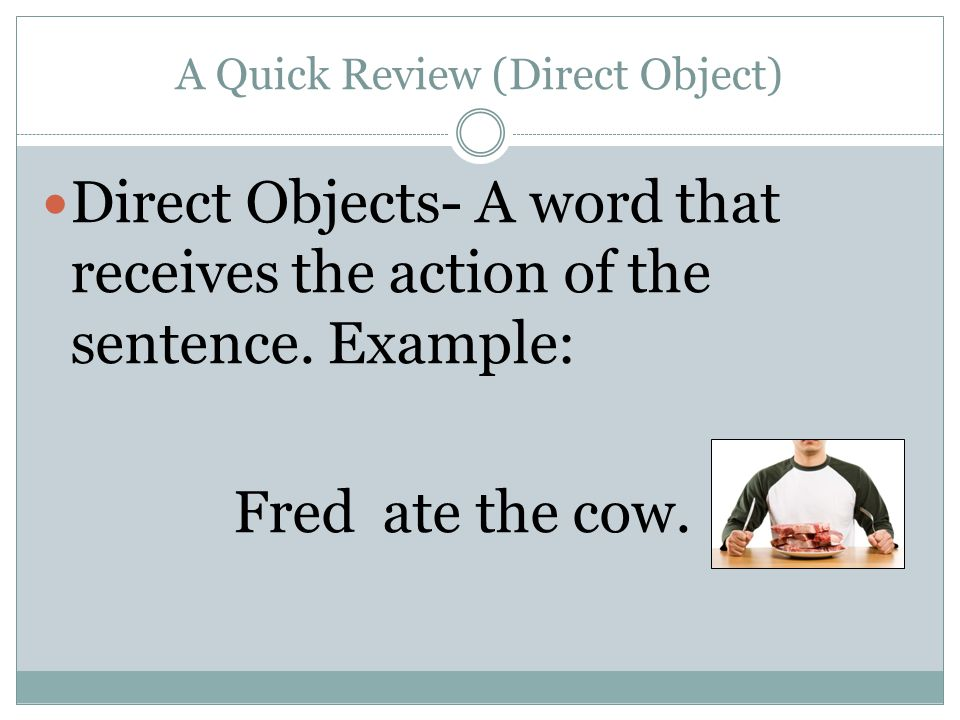 A Quick Review (Direct Object)