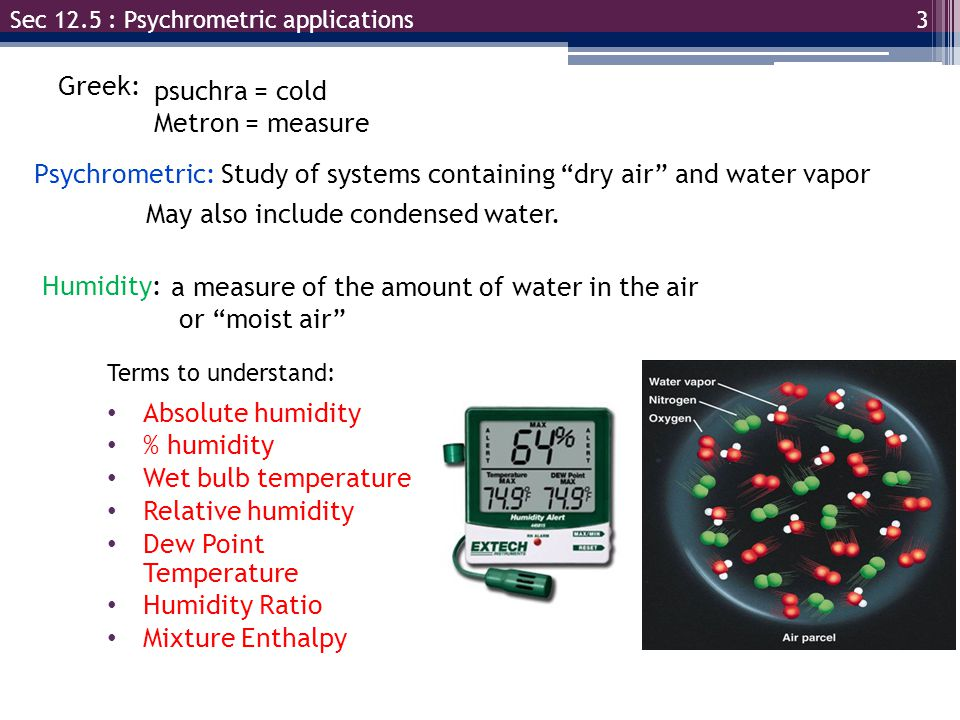 Psychrometric: Study of systems containing dry air and water vapor
