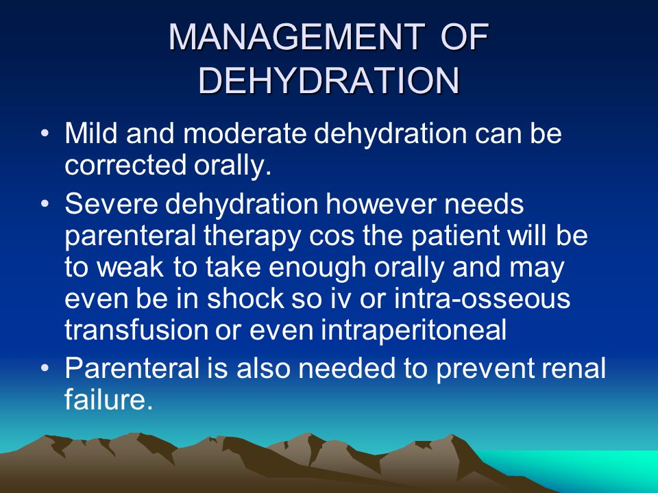 MANAGEMENT OF DEHYDRATION