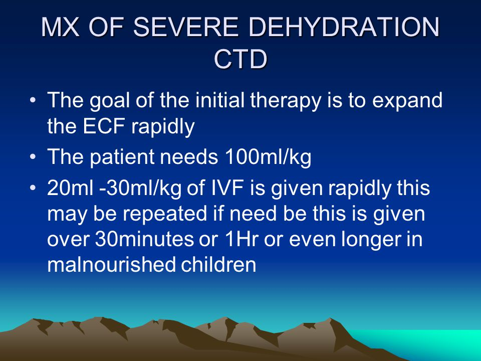 MX OF SEVERE DEHYDRATION CTD