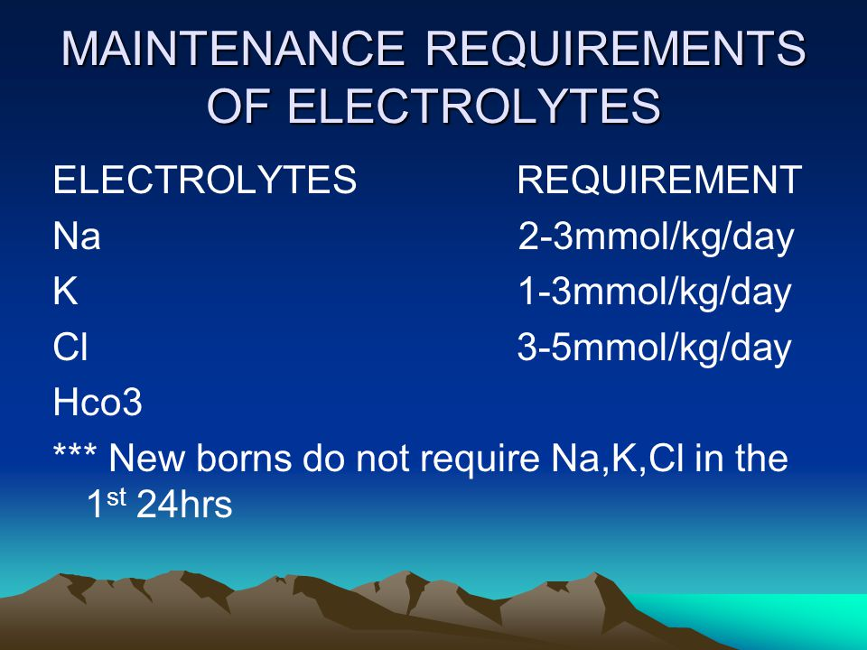 MAINTENANCE REQUIREMENTS OF ELECTROLYTES