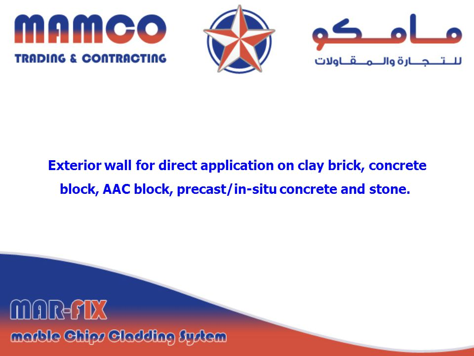 Exterior wall for direct application on clay brick, concrete block, AAC block, precast/in-situ concrete and stone.