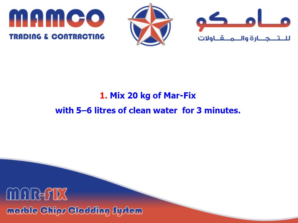 1. Mix 20 kg of Mar-Fix with 5–6 litres of clean water for 3 minutes.
