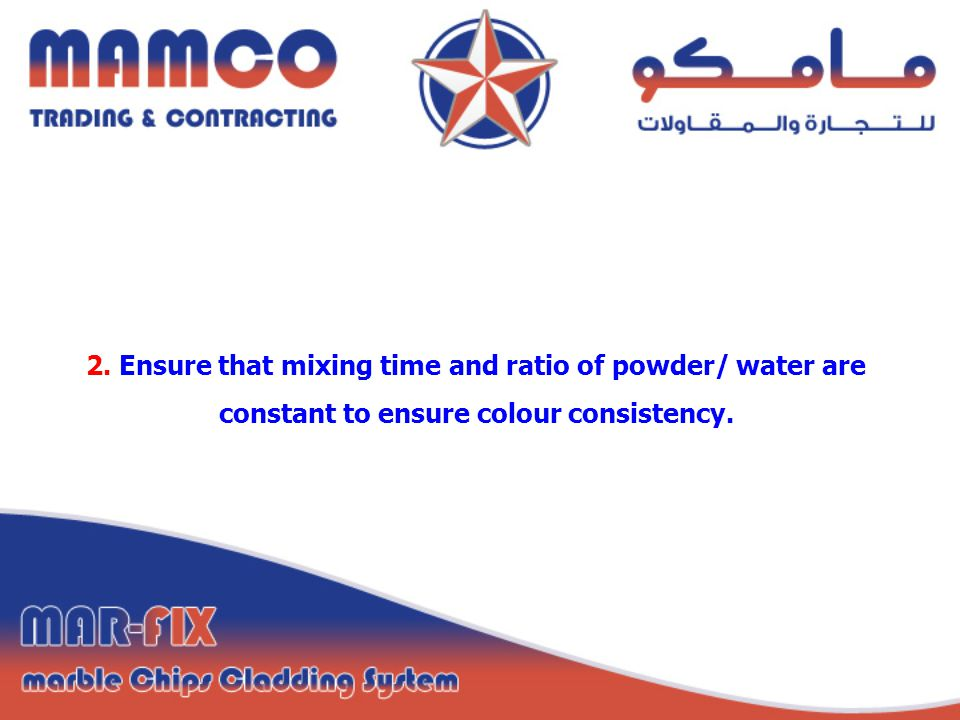 2. Ensure that mixing time and ratio of powder/ water are constant to ensure colour consistency.