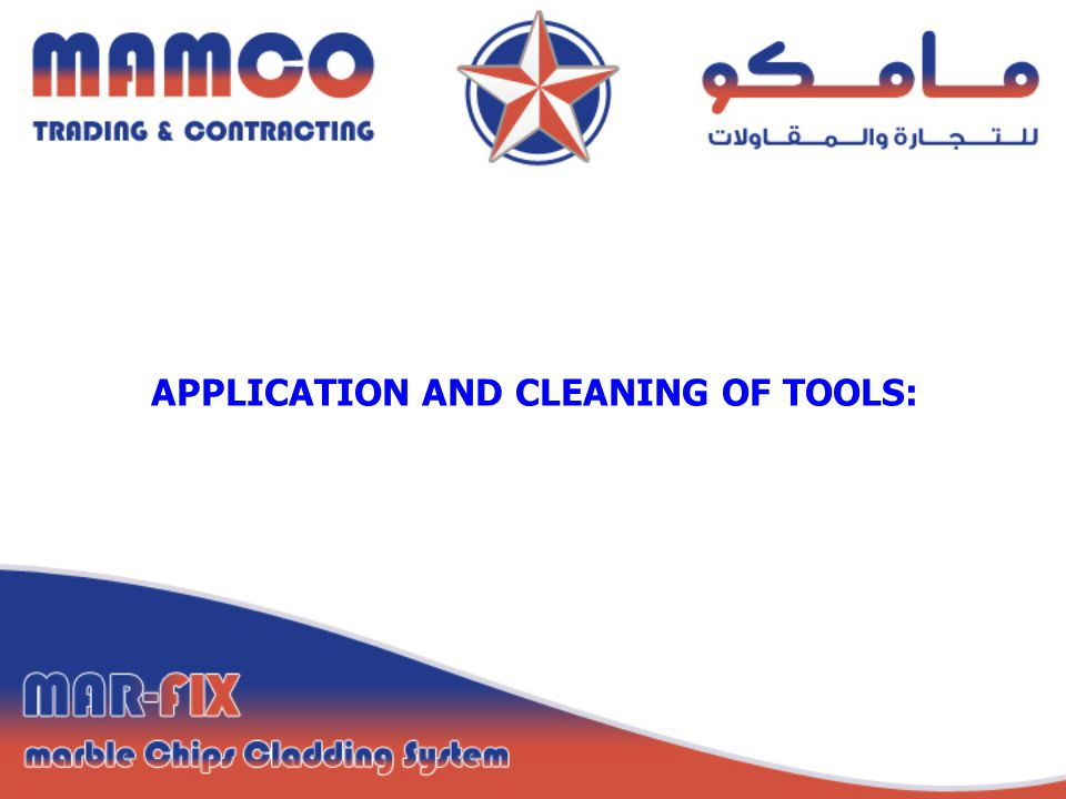 APPLICATION AND CLEANING OF TOOLS: