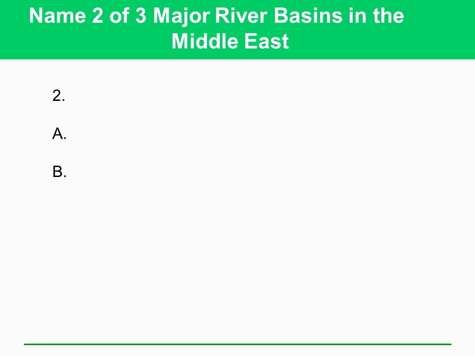 Name 2 of 3 Major River Basins in the Middle East