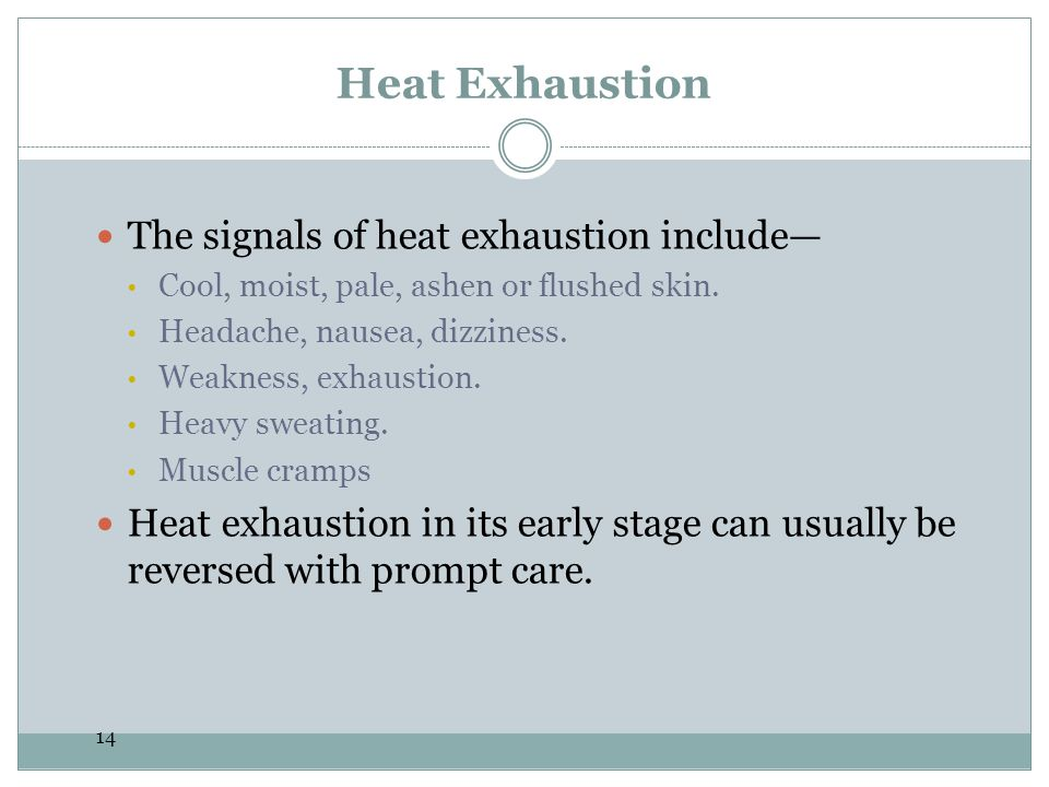 The signals of heat exhaustion include—