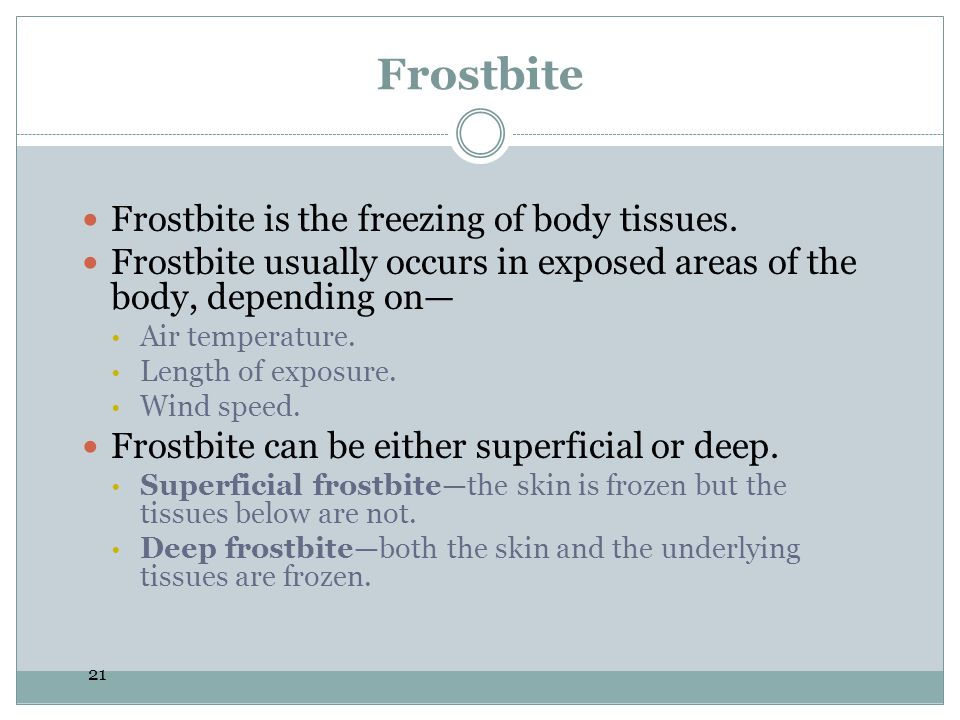 Frostbite Frostbite is the freezing of body tissues.