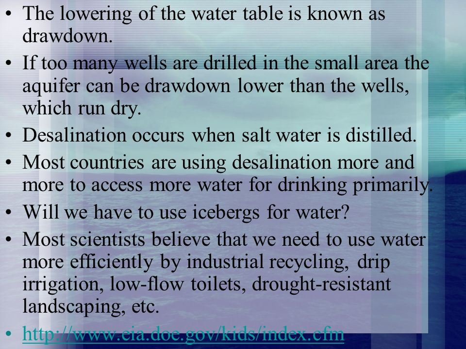 The lowering of the water table is known as drawdown.