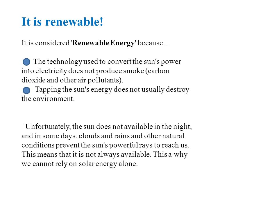 It is renewable! It is considered Renewable Energy because...