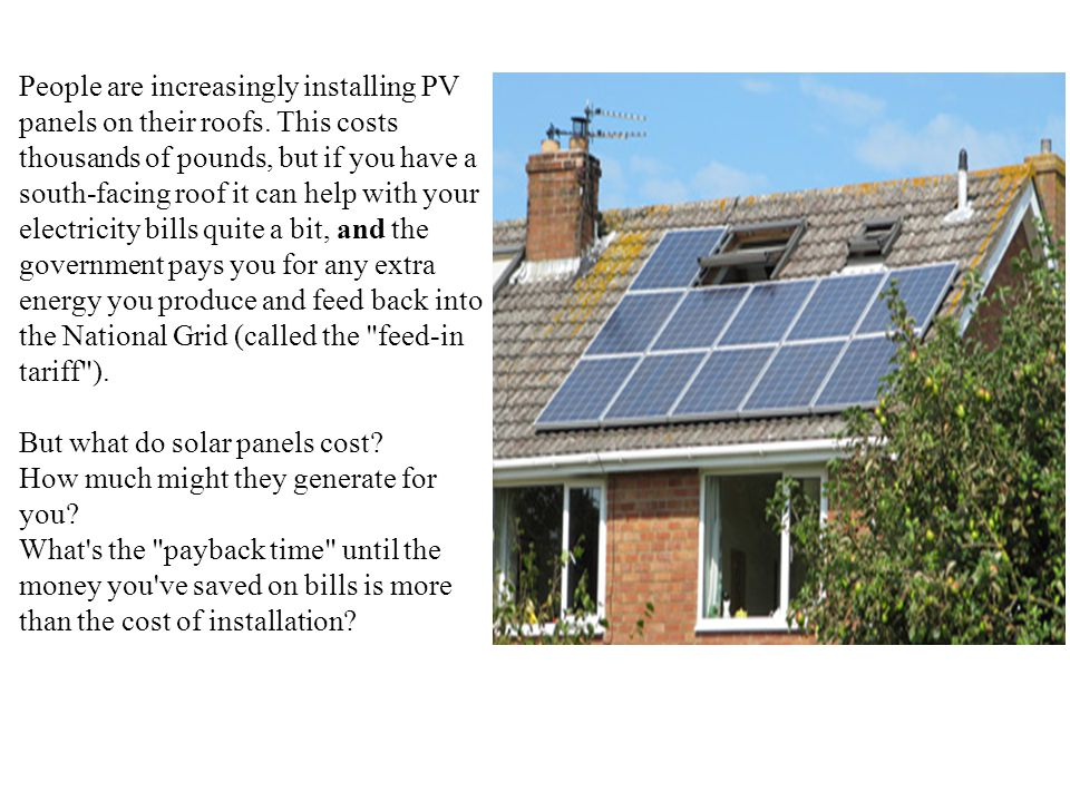 People are increasingly installing PV panels on their roofs