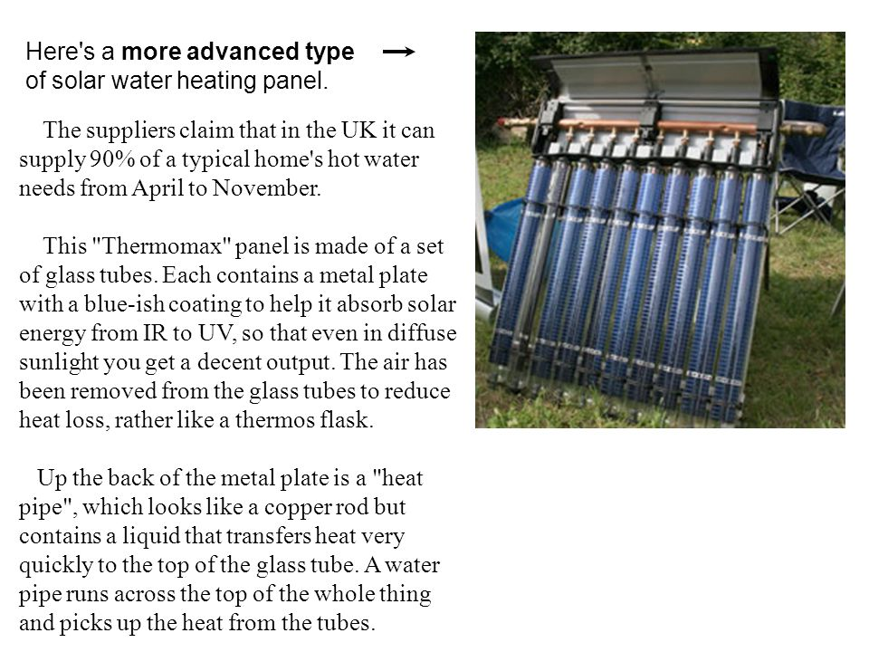 Here s a more advanced type of solar water heating panel.