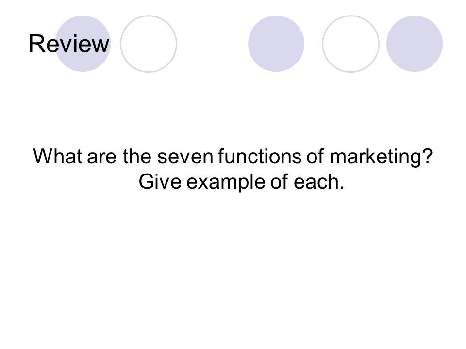 What are the seven functions of marketing Give example of each.
