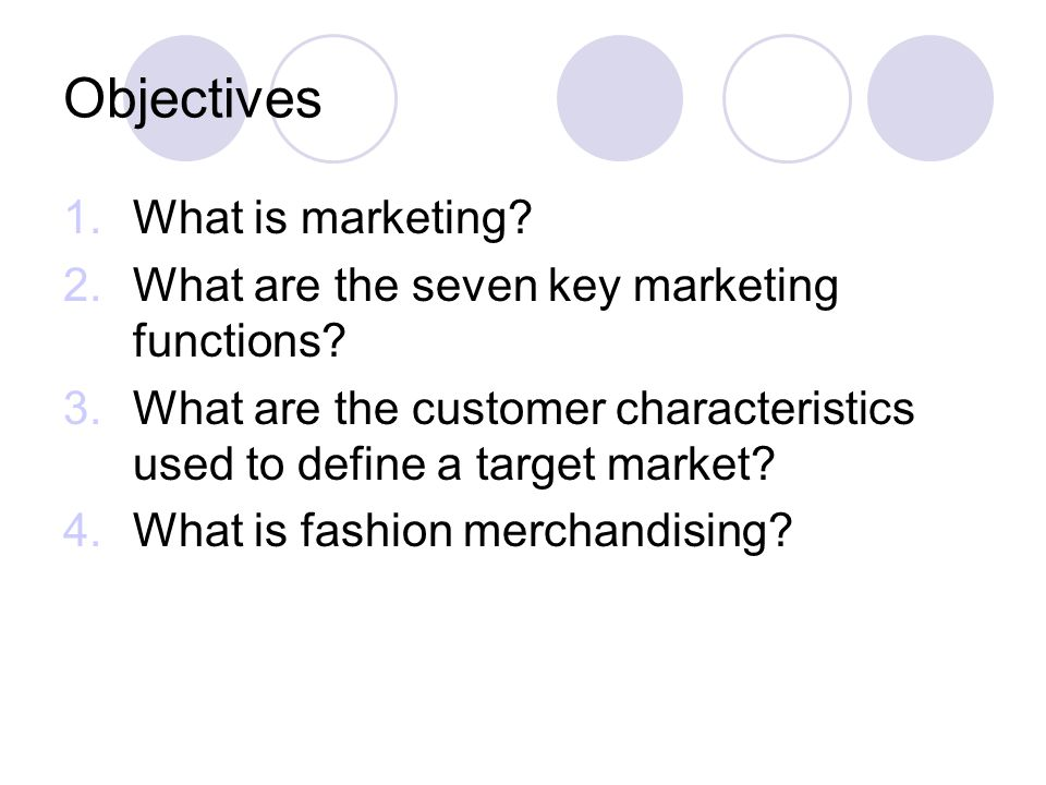 Objectives What is marketing