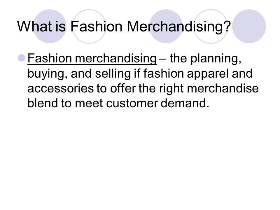 What is Fashion Merchandising