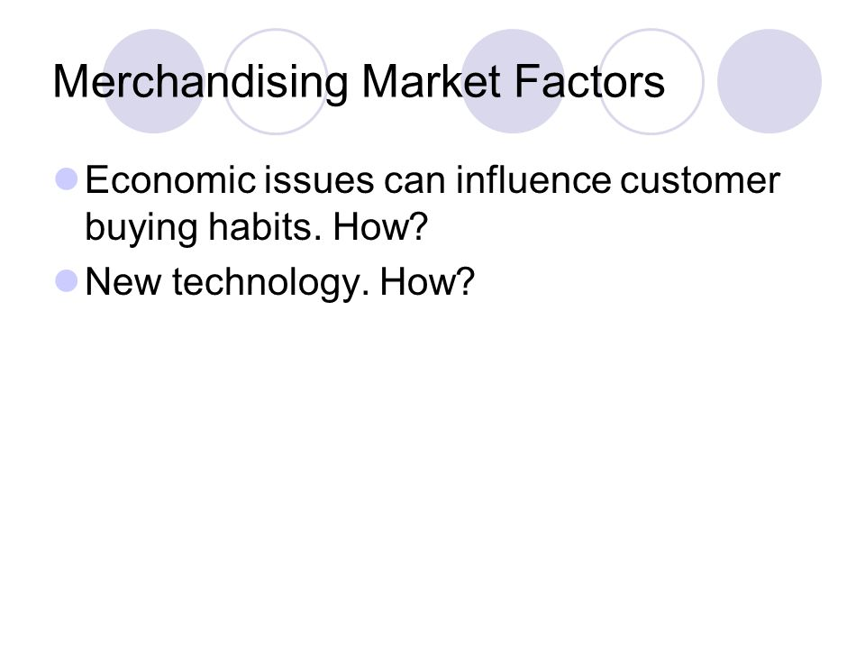 Merchandising Market Factors
