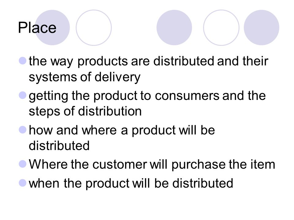 Place the way products are distributed and their systems of delivery