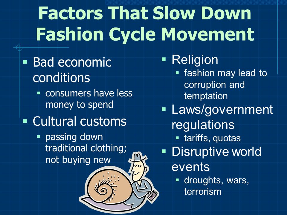 Factors That Slow Down Fashion Cycle Movement