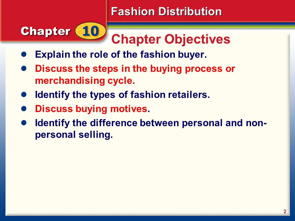 Chapter Objectives Explain the role of the fashion buyer.
