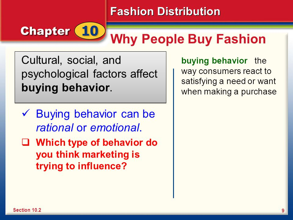Why People Buy Fashion Cultural, social, and psychological factors affect buying behavior.
