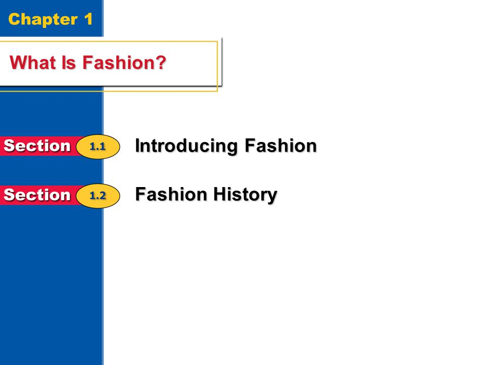 Chapter 1 What Is Fashion Introducing Fashion Fashion History