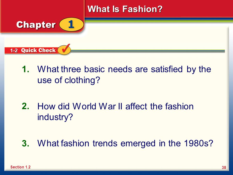 What three basic needs are satisfied by the use of clothing
