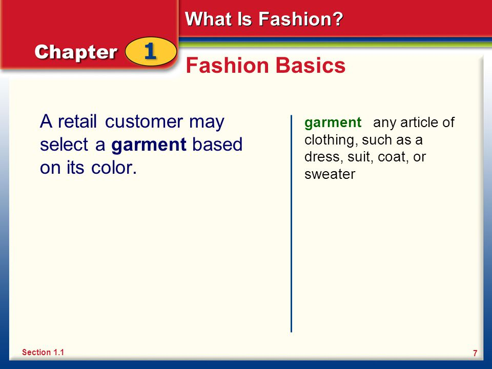 Fashion Basics A retail customer may select a garment based on its color.
