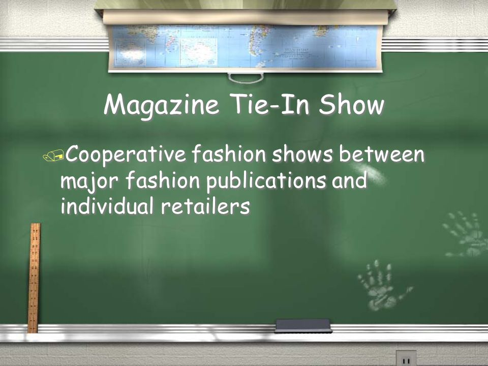 Magazine Tie-In Show Cooperative fashion shows between major fashion publications and individual retailers.
