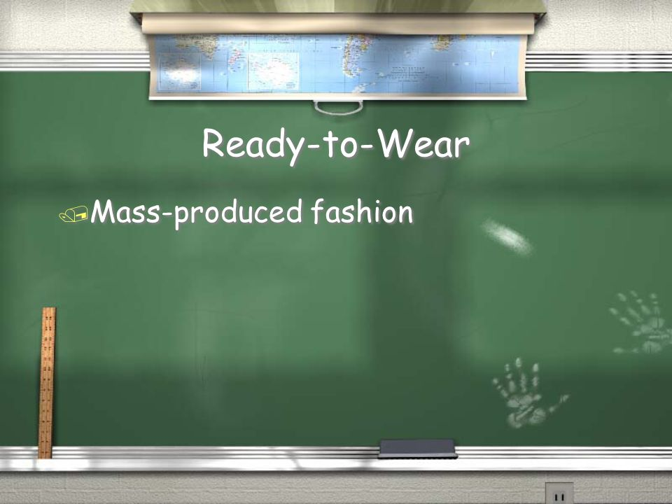 Ready-to-Wear Mass-produced fashion