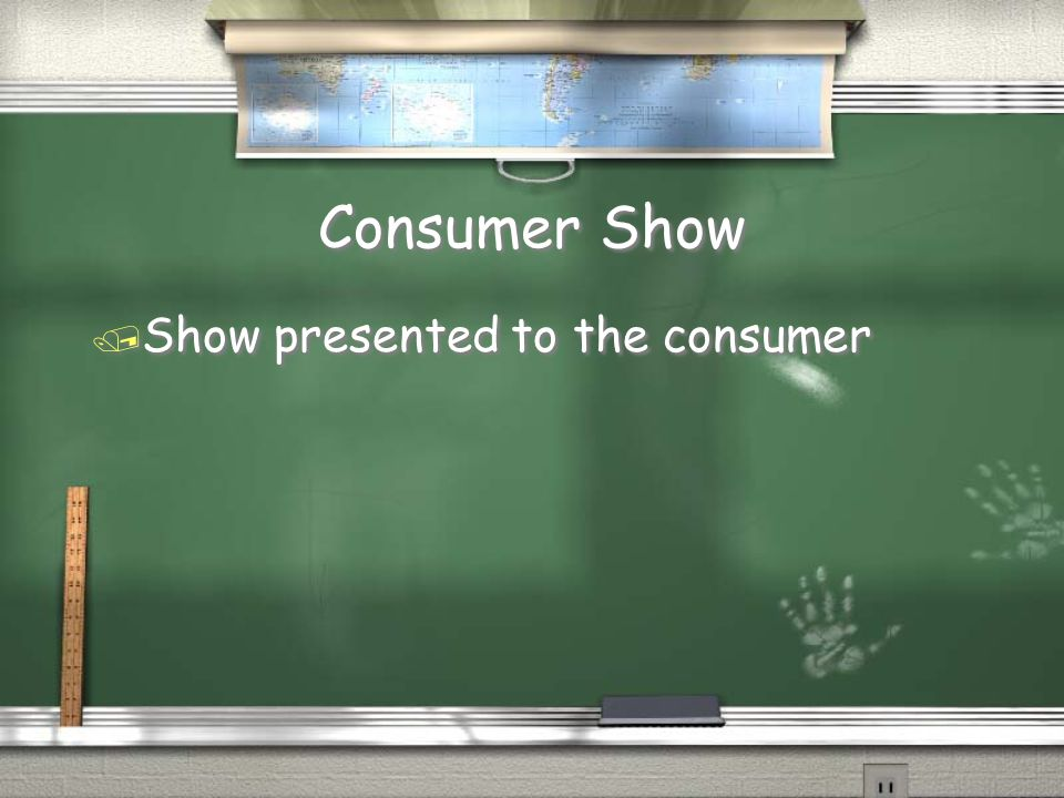 Consumer Show Show presented to the consumer